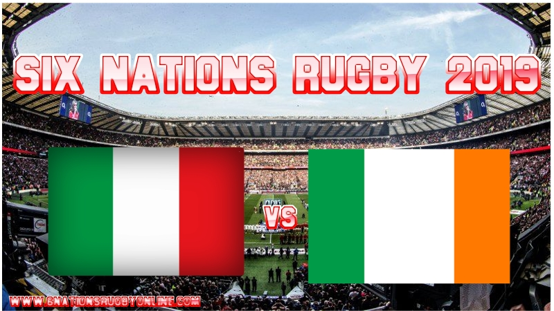 Ireland vs Italy Rugby Live Stream On 24 Feb 2019