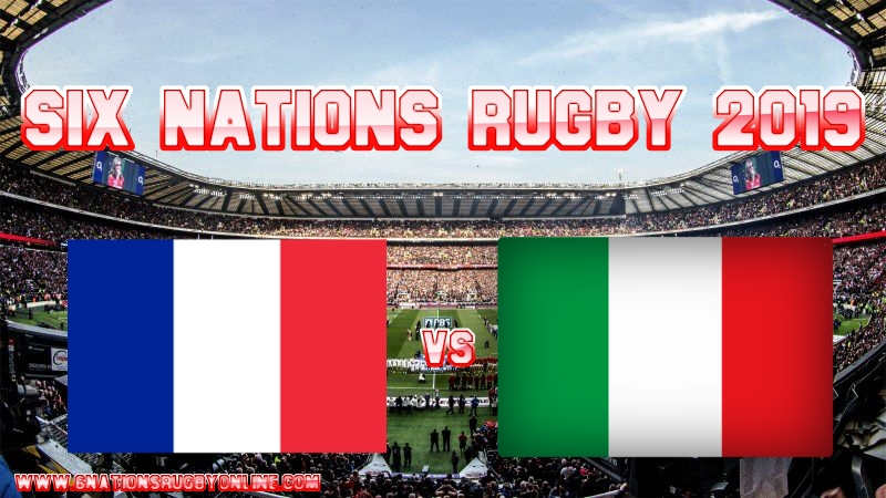France VS Italy Rugby Live Stream On 16 March 2019