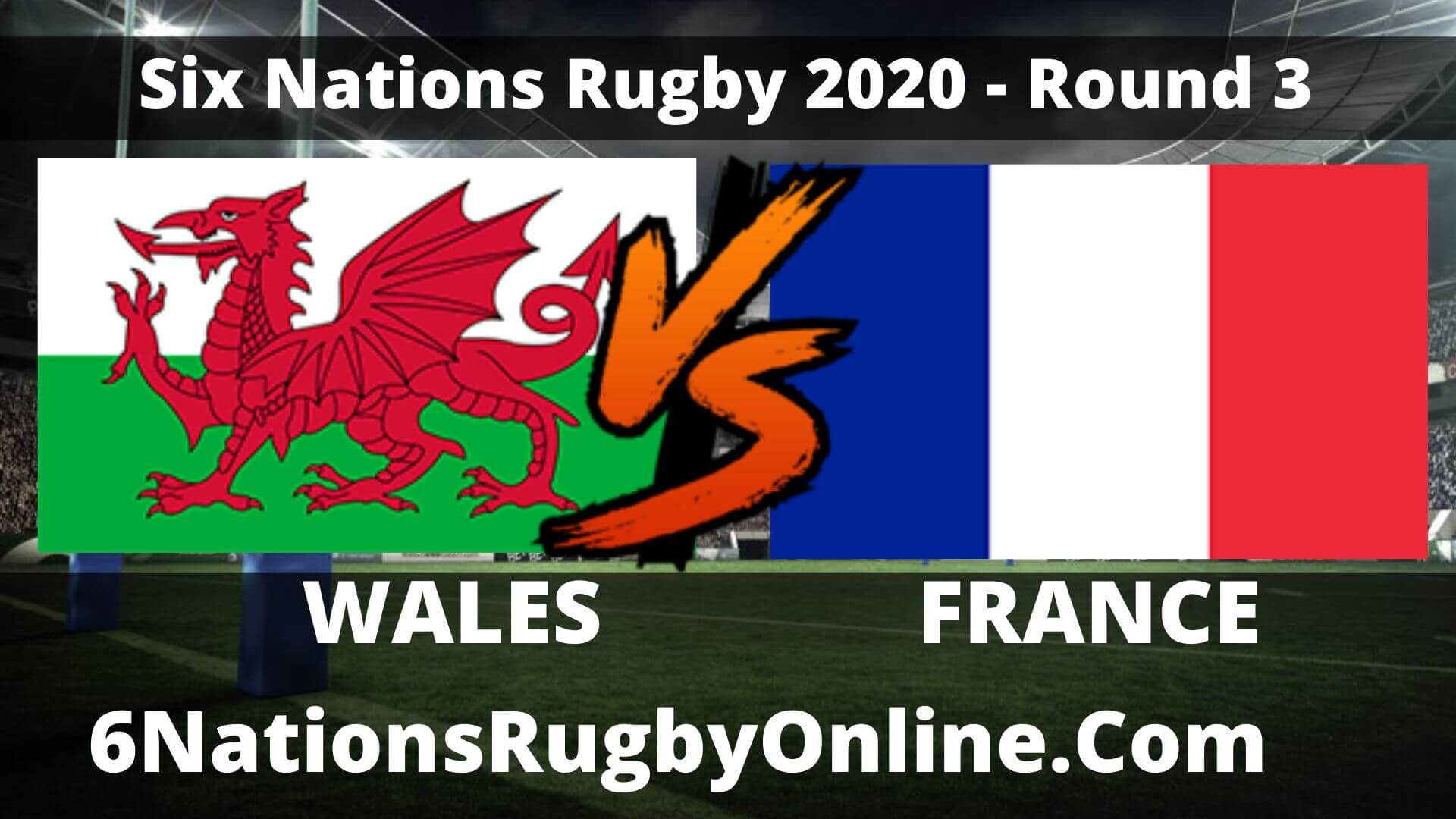 Watch France VS Wales 6 Nations Rugby Live