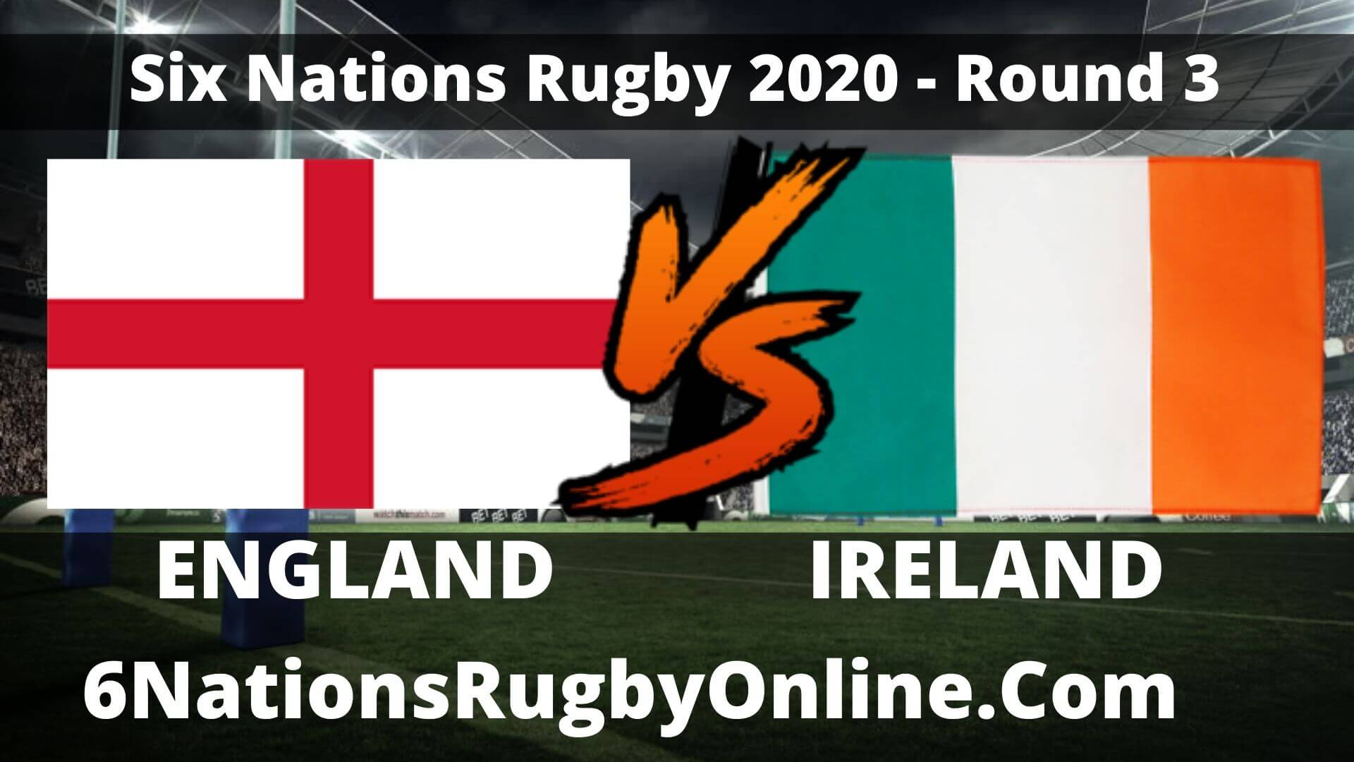 Watch Ireland VS England 6 Nations Rugby Live
