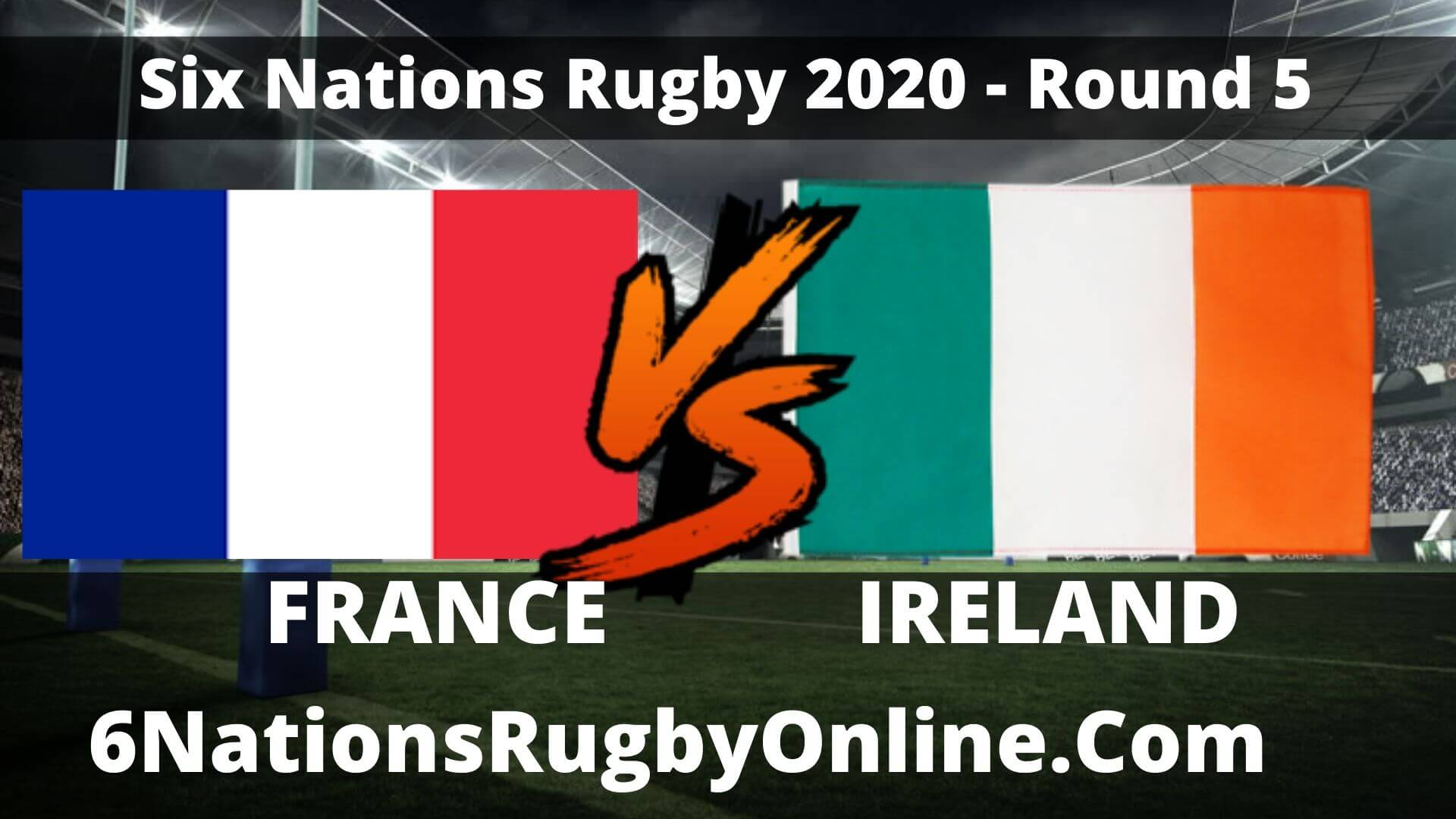 Watch Ireland and France 6 Nations Rugby Live