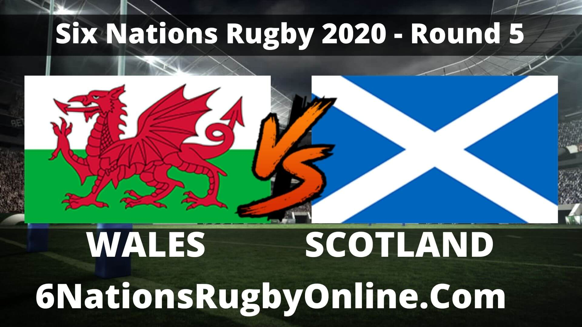 Watch Scotland VS Wales 6 Nations Rugby Live