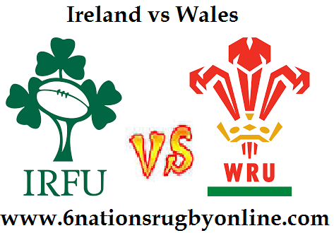 Ireland vs Wales 6 nations rugby